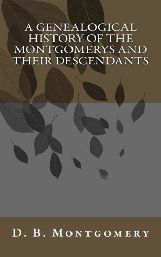 9781514742617: A Genealogical History of the Montgomerys and their Descendants