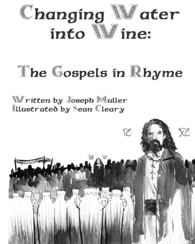 9781514743058: Changing Water into Wine: The Gospels in Rhyme