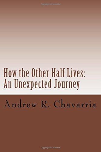 9781514743270: How the Other Half Lives: An Unexpected Journey (Volume 1)