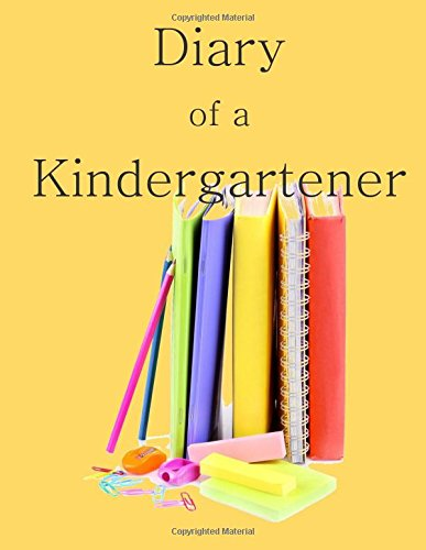 9781514743782: Diary of a Kindergartener: A Writing and Drawing Diary of Your Year