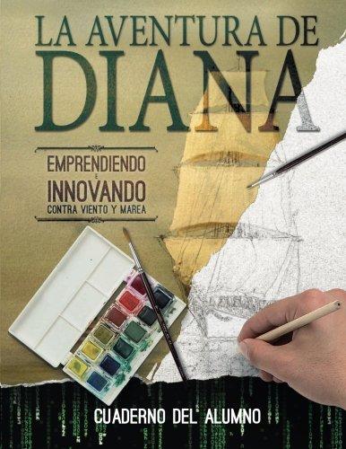 9781514744765: Cuaderno de Alumno. La Aventura de Diana.: Emprendiendo e innovando contra viento y marea (Spanish Edition)