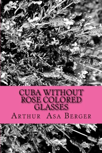 9781514746998: Cuba: Without Rose Colored Glasses