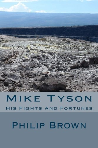 9781514747216: Mike Tyson: His Fights And Fortunes