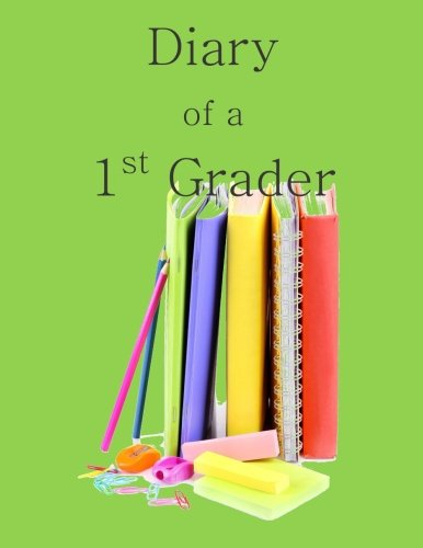 9781514747858: Diary of a 1st Grader: A Write and Draw Diary of Your 1st Grader