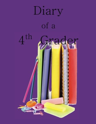 9781514749869: Diary of a 4th Grader: A Write and Draw Diary of Your 4th Grade Year