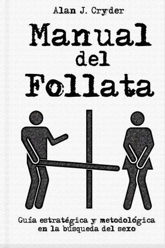 9781514750414: Manual del Follata: Guía estratégica y metodológica en la búsqueda del sexo (Spanish Edition)