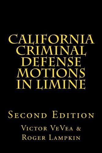 9781514750513: California Criminal Defense Motions in Limine