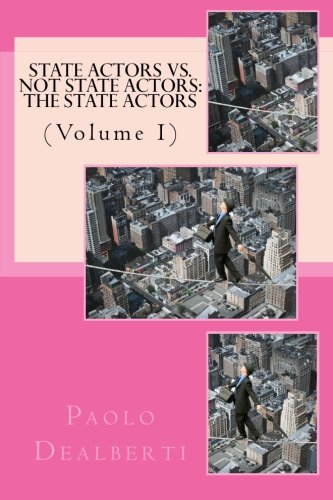 9781514750537: State Actors Vs. Not State Actors: The State Actors: (Volume 1)