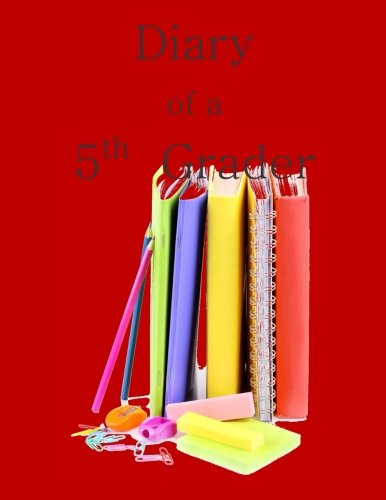 9781514750544: Diary of a 5th Grader: A Write and Draw Diary of My 5th Grade Year