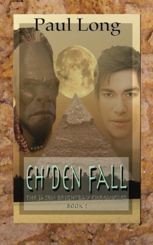 9781514751008: Eh'den Fall (The Jason Brightday Chronicles) (Volume 1)