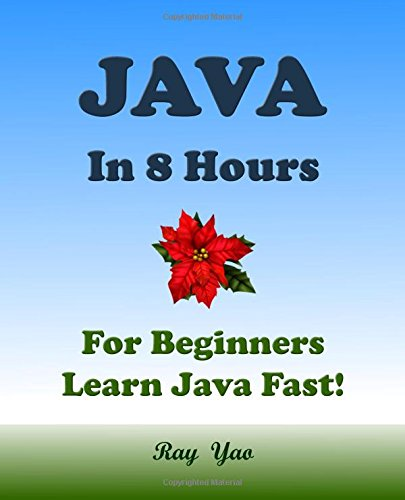 9781514752241: JAVA: JAVA in 8 Hours, JAVA for Beginners, Learn Java fast!: A Beginner's Guide