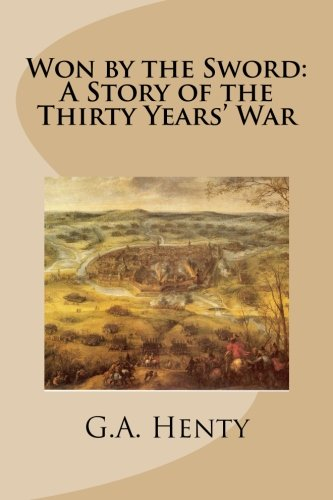 9781514752333: Won by the Sword: A Story of the Thirty Years' War