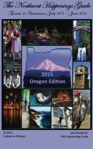 9781514753224: The Northwest Happenings Guide - 2015 Oregon Edition: Your Guide to Bazaars, Fairs, Festivals & Attractions in Oregon