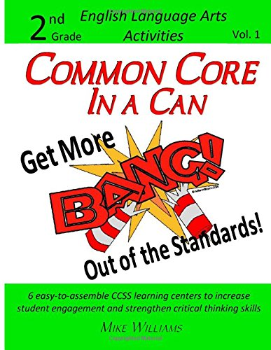 9781514753255: Common Core in a Can: Get More BANG! Out of the Standards!: 6 easy-to-assemble CCSS learning centers to increase student engagement and strengthen ... skills (2nd Grade ELA Activities) (Volume 1)