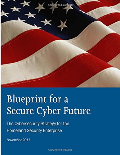 9781514755327: Blueprint for Secure Cyber Future: The Cybersecurity Strategy for Homeland Security Enterprise