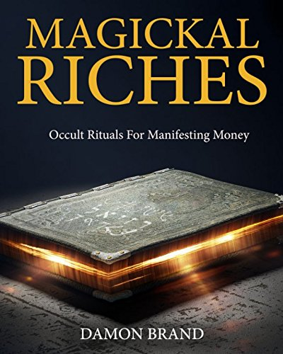 9781514755617: Magickal Riches: Occult Rituals For Manifesting Money