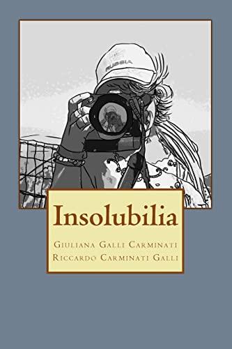 Insolubilia (Italian Edition): Giuliana Galli Carminati; Riccardo Carminati Galli
