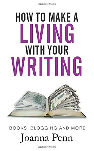 9781514756638: How To Make A Living With Your Writing: Books, Blogging and More