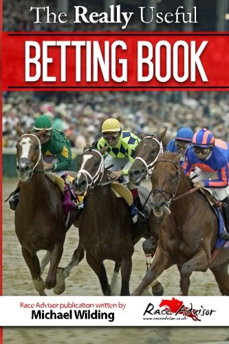 9781514758601: The Really Useful Betting Book: Everything You Ever Needed To Know To Become A Profitable Bettor