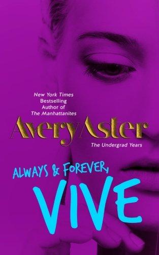 9781514759844: Always & Forever, Vive (The Undergrad Years) (Volume 4)