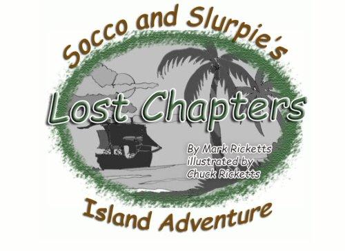 9781514760796: Lost Chapters (Socco and Slurpie's Island Adventure) (Volume 2)