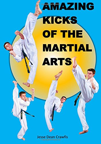 9781514761038: Amazing Kicks of the Martial Arts