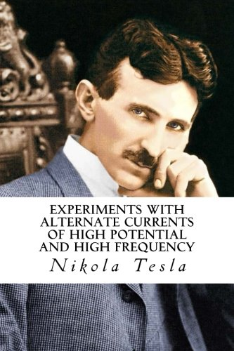 9781514762929: Experiments with Alternate Currents of High Potential and High Frequency
