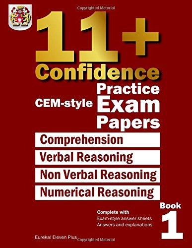 9781514763001: 11+ Confidence: CEM-style Practice Exam Papers Book 1: Complete with answers and full explanations (Volume 1)