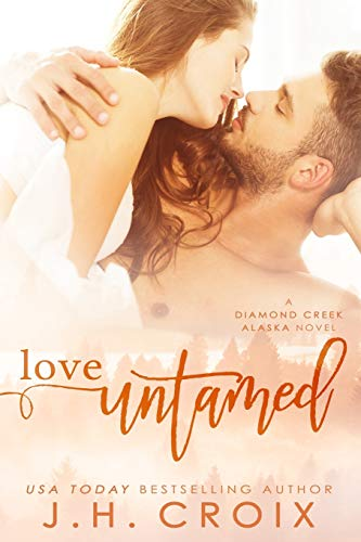 9781514764794: Love Untamed: A Diamond Creek, Alaska Novel (Diamond Creek, Alaska Novels) (Volume 4)
