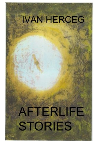 9781514764879: Afterlife Stories: Forty Years of Traveling and Watching in Spirit