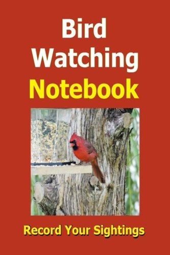 9781514766064: Bird Watching Notebook: Record Your Sightings in your Bird Watching Notebook. Place for up to 100 Bird Sightings