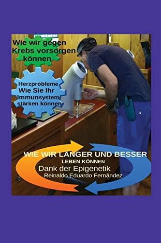 9781514766347: Wie wir länger und besser leben können: Dank der Epigenetik (German Edition)