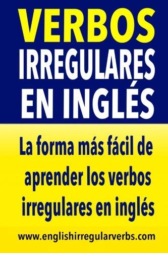 Verbos Irregulares en Inglés: La forma más rápida y fácil de aprender ...