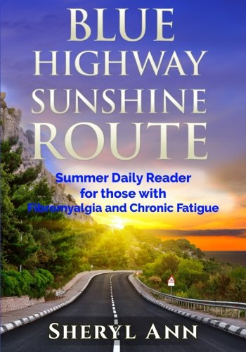 9781514768389: Blue Highway Sunshine Route:: Summer Daily Reader for those with Fibromyalgia and Chronic Fatigue (Volume 2)