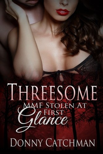 9781514769126: Threesome: MMF Stolen At First Glance (Volume 1)