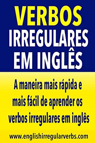 9781514769263: Verbos Irregulares em Inglés: A maneira mais rápida e mais fácil de aprender os verbos irregulares
