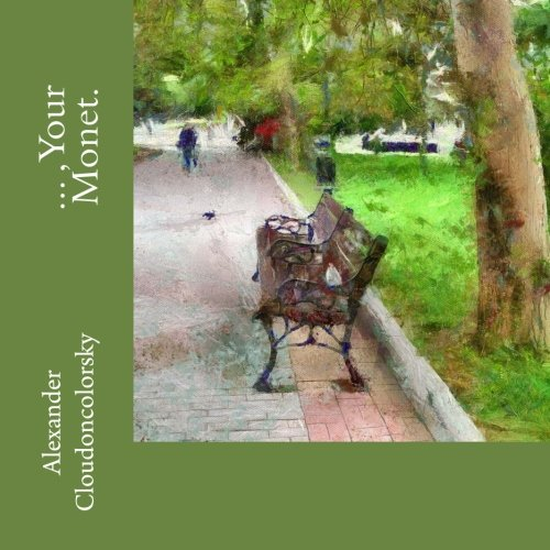 9781514771686: ...,Your Monet.: This Book-album of Cloudoncolorsky Painting - in memory of Claude Monet, great artist.