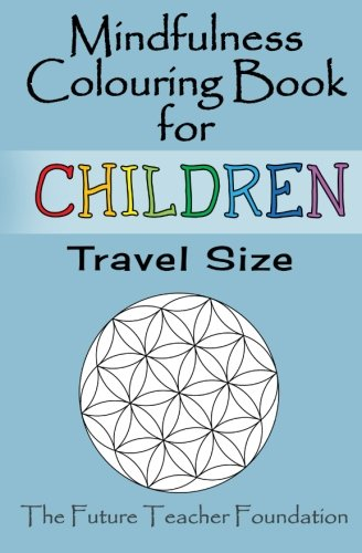 9781514772133: Mindfulness Colouring Book for Children Travel Size: A Fantastic and Portable Introduction to Mindfulness for Children