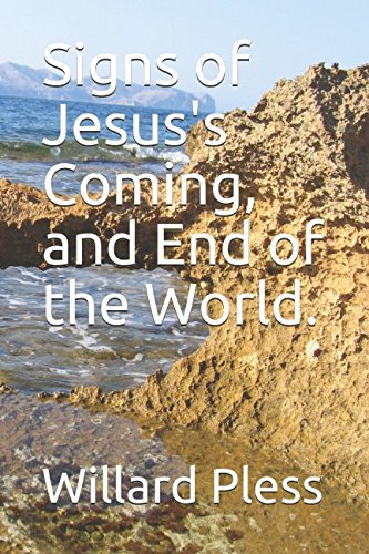 Signs of Jesus's Coming, and End of: Pless, Willard