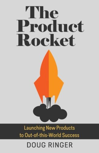 9781514772621: The Product Rocket: Launching New Products to Out-of-this-World Success