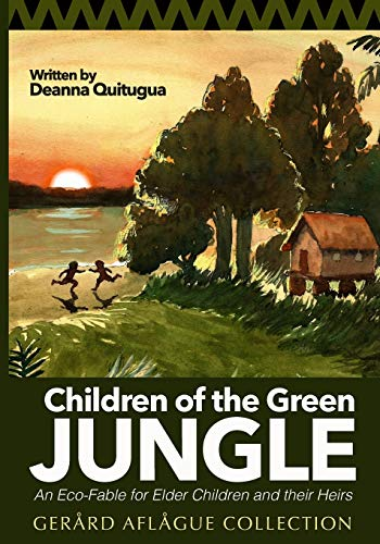 9781514772690: Children of the Green Jungle: An Eco-Fable for Elder Children and their Heirs