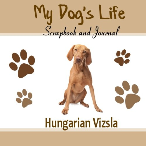 My Dogs Life Scrapbook and Journal Hungarian: Miller, Debbie