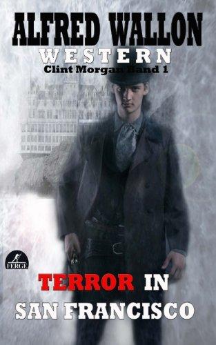 9781514773291: Terror in San Francisco: Volume 1 (Clint Morgan)