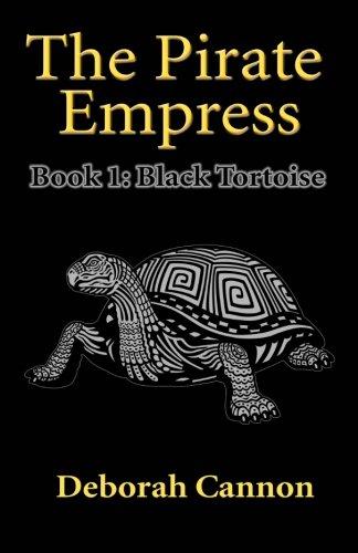 9781514773352: The Pirate Empress: Black Tortoise: A Serial Novel, Book 1 (Volume 1)