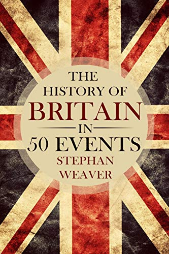 9781514774076: The History of Britain in 50 Events