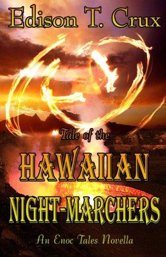 Tale of the Hawaiian Night-Marchers (The Enoc Tales): Edison T. Crux