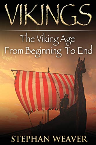 9781514777091: Vikings: The Viking Age From Beginning To End