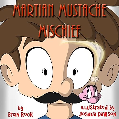 9781514777589: Martian Mustache Mischief