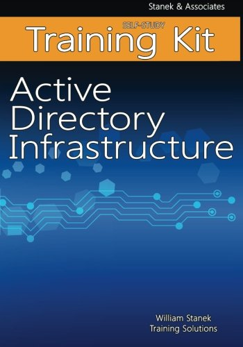 9781514780619: Active Directory Infrastructure Self-Study Training Kit: Stanek & Associates Training Solutions