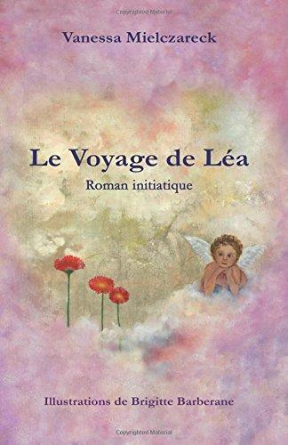 9781514780657: Le Voyage de Lea: Roman Initiatique (French Edition)